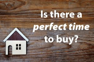 Perfect time to buy a home